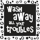 Motiv-Label wash away all your troubles